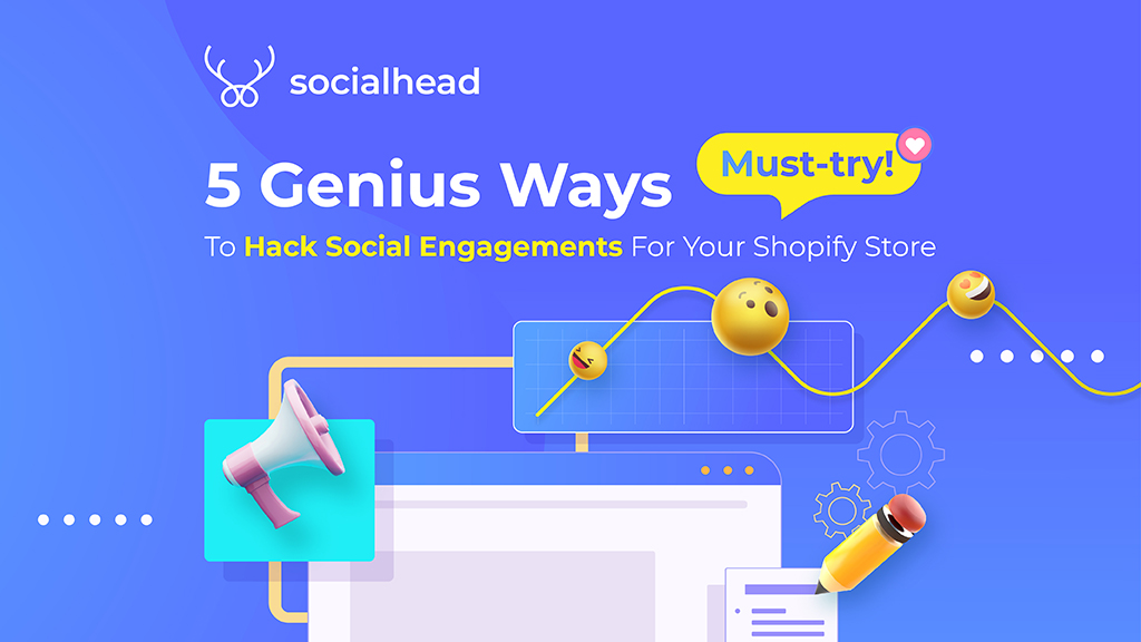 5 Social Media Engagement Hacks For Your Shopify Store