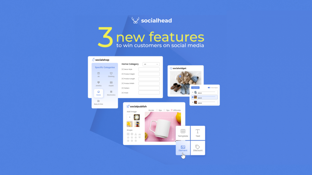 Socialhead - Unboxing the latest features to win customers on social media
