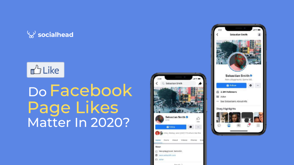 Do Facebook Page Likes Matter In 2020? (And What Social Media Metrics Brands Should Track!)