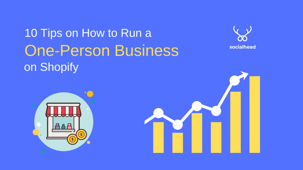 10 Powerful Tips to Run a One-Person Business on Shopify