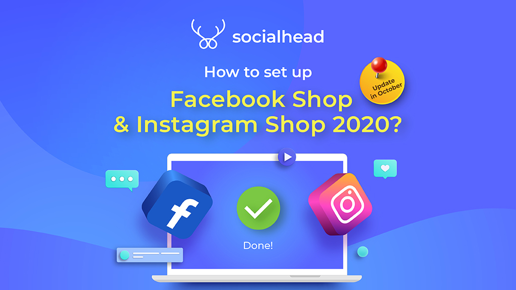 How to set up Facebook Shop & Instagram Shop 2020? (Update in October)