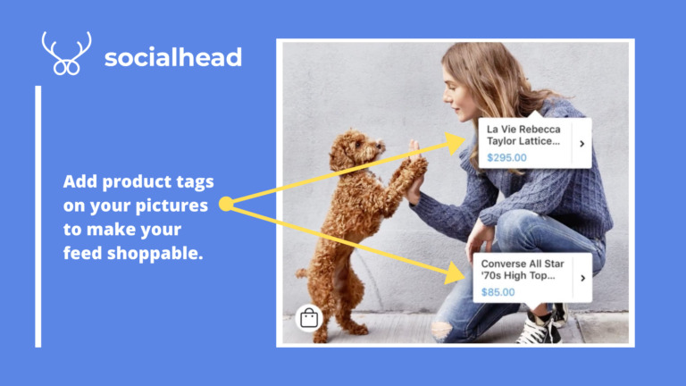 Add product tags on your pictures to sell more on Instagram.