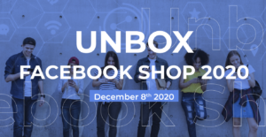 Socialhead x Facebook Workshop: Unbox Facebook Shop 2020