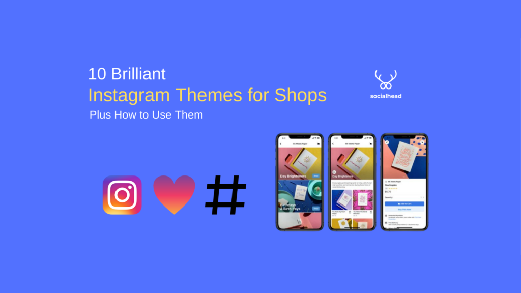 10 Brilliant Instagram Themes for Shops + How to Optimize Them