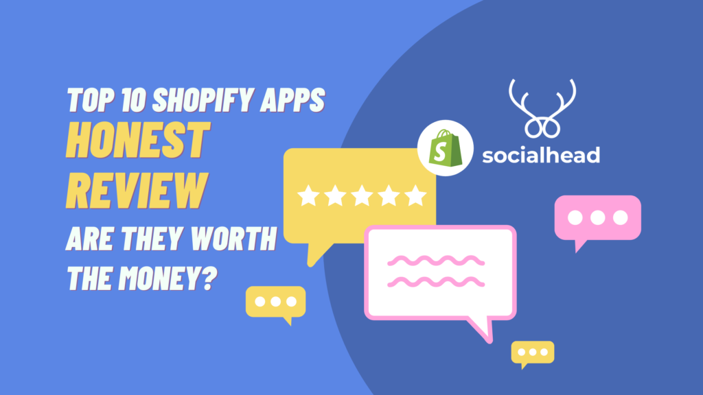 Top 10 Shopify Apps Honest Review - Are They Worth the Money?