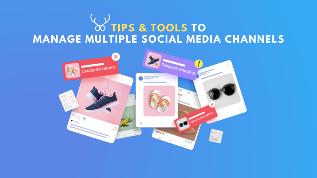 How to manage multiple social media channels with ease: Tips & tools