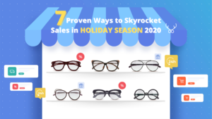 7 Proven Ways to Skyrocket Online Sales in the HOLIDAY SEASON 2020