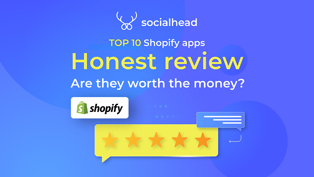Top 10 Shopify Apps Honest Reviews