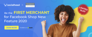 Socialhead Partnered up with Facebook In Their Latest Social Commerce Revolution