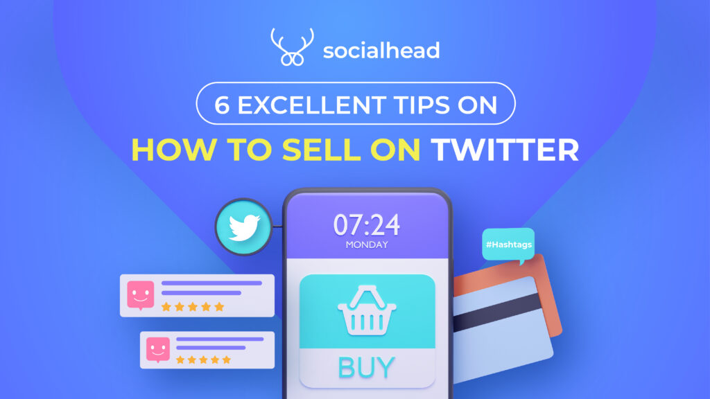 6 Excellent Tips on How to Sell on Twitter
