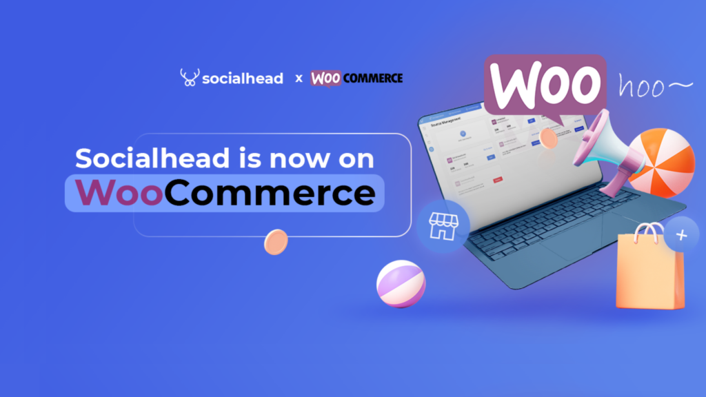 Now On WooCommerce: Socialhead Is Coming to Boost Your Sales Across Channels