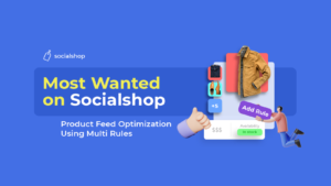 Socialshop V2.2 - Product Feed Optimization By Multi-condition Rules