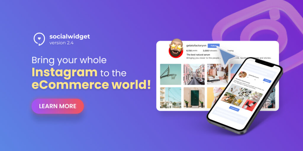Socialwidget version 2.4: Bring your whole Instagram to the eCommerce world!