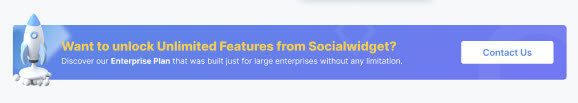 Contact us for unlimited Socialwidget's features