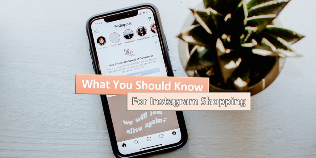 All The Things You Want To Know For Instagram Shopping