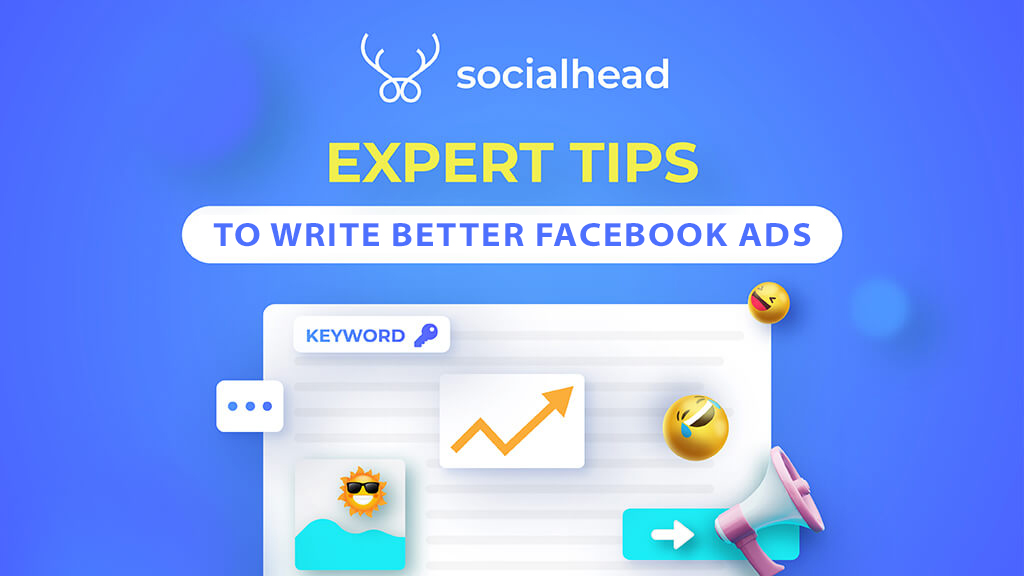 8 Expert Tips On How To Write Better Facebook Ads