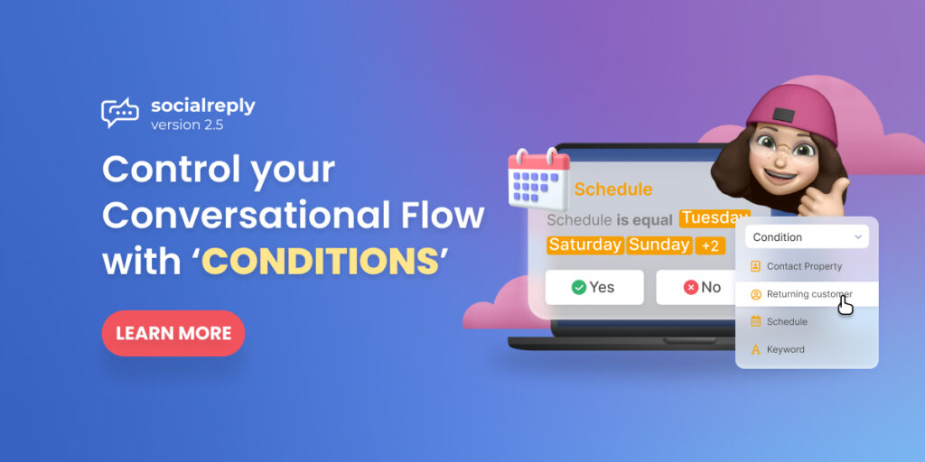 Socialreply V2.5 - Control Your Conversational Flows With 'Conditions'