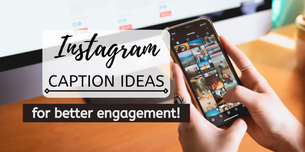 Instagram Caption Ideas For Engagement (That Actually Gets Likes!)