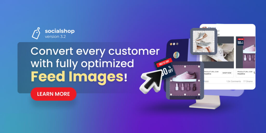 Socialshop V3.2: Convert every customer with fully optimized Feed Images!