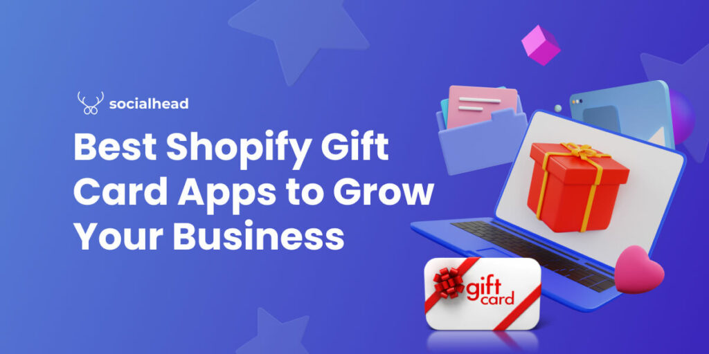 Best Shopify Gift Card Apps to Grow Your Business